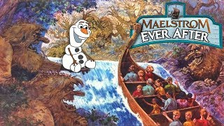 Yesterworld: The History & Tragic Fate of Maelstrom - The Original Version of Frozen Ever After