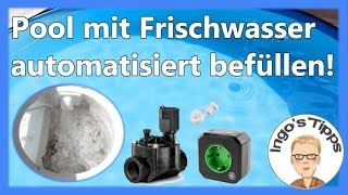 Pool mit Frischwasser nach dem Rückspülen automatisiert befüllen mit Magnetventil DIY | IngosTipps