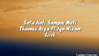 Satu Hati Sampai Mati Thomas Arya Ft Iqa Nizam(Lirik)