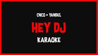 Video Karaoke: CNCO Ft Yandel - Hey DJ! 🎤🎶 download MP3, 3GP, MP4, WEBM, AVI, FLV Oktober 2018