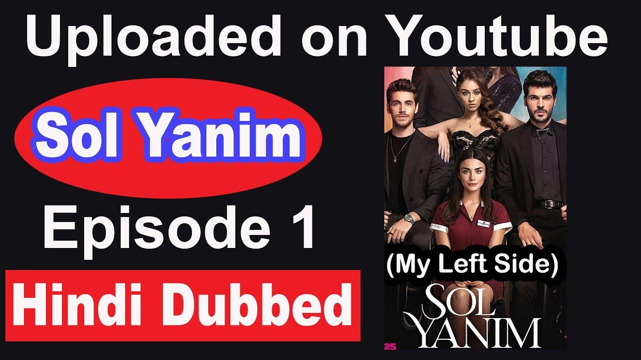 Download Sol Yanim in Hindi Episode 1 Uploaded | My Left Side Episode 1 Hindi Dubbed on Youtube | Ozge Yagiz