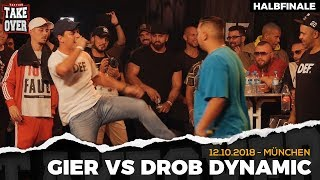 Gier vs. Drob Dynamic - Takeover Freestyle Contest | München 12.10.18 (HF 1/2)