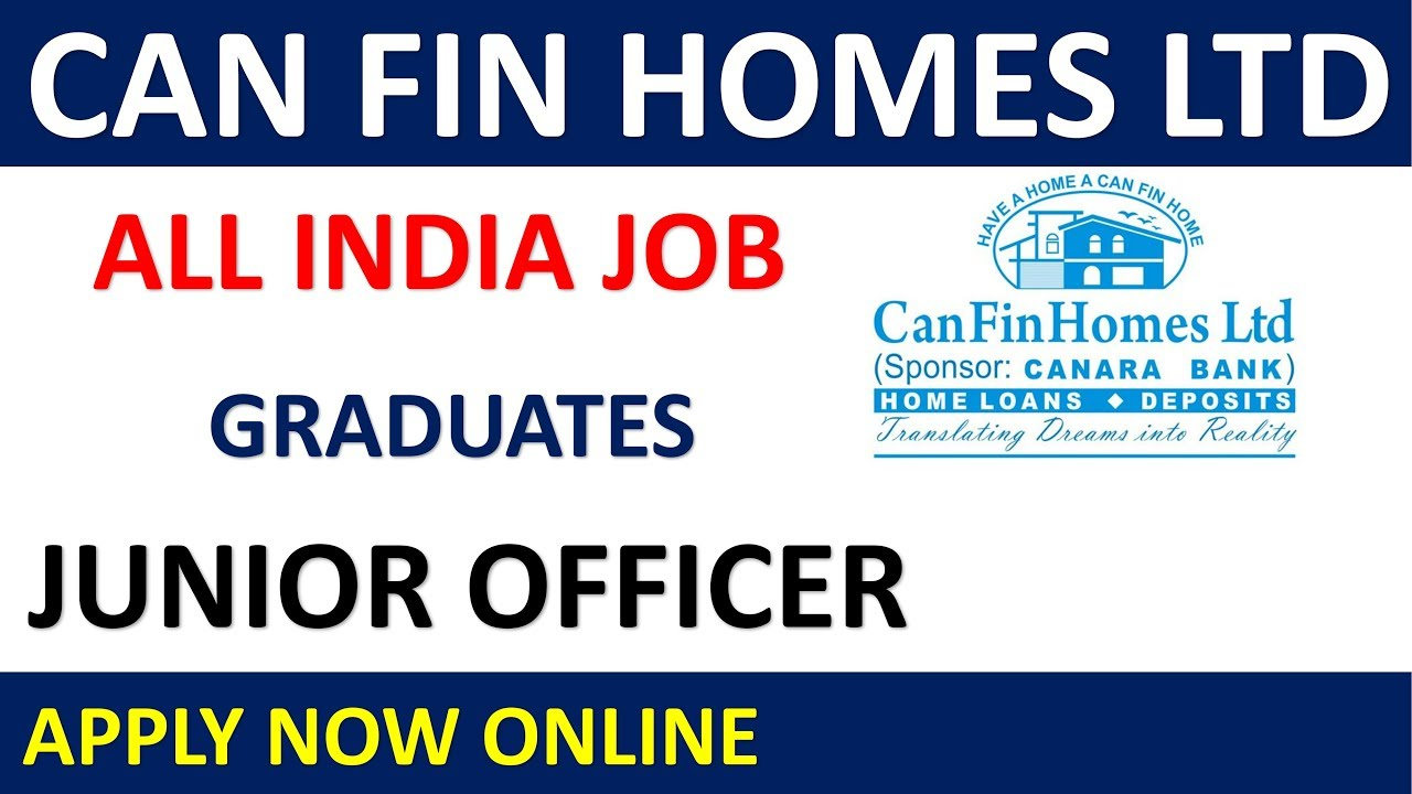 Can Fin Homes ltd Junior Officer Vacancy   Age, Qualification, how to Apply