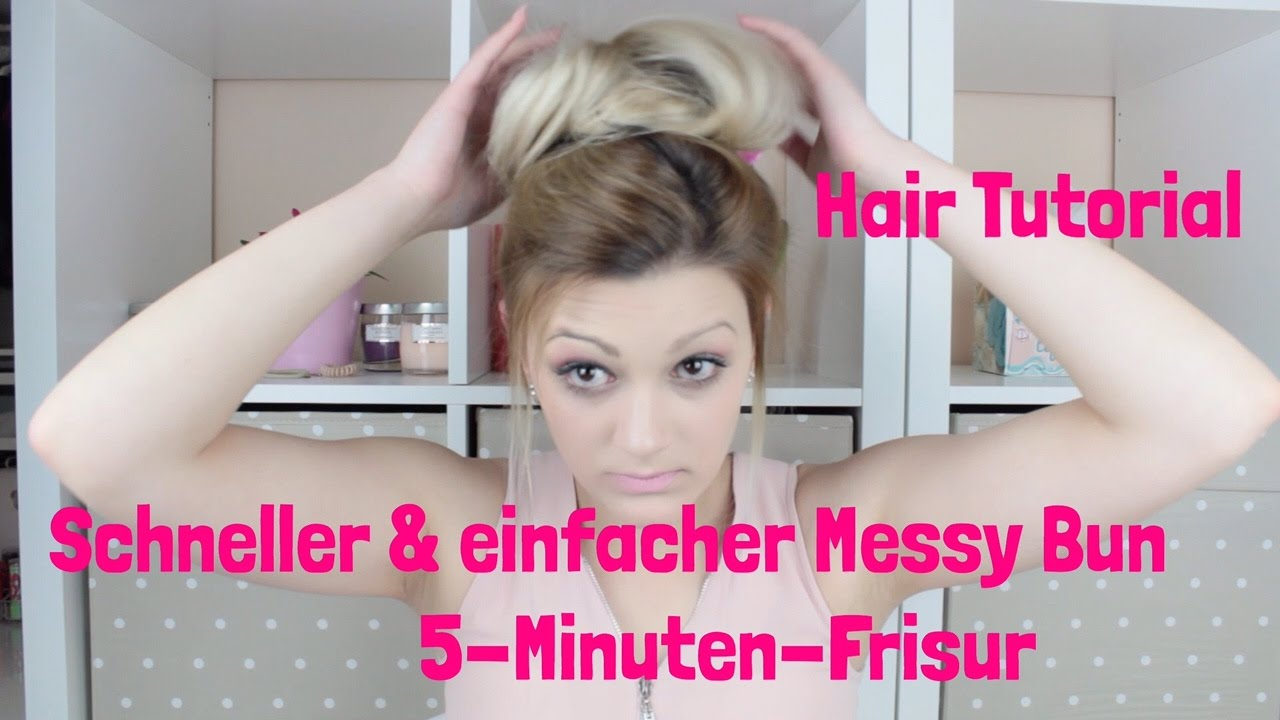 Messy Bun 5 Minuten Frisur Hair Tutorial Youtube