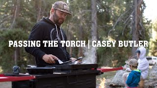 Casey Butler Passing the Torch | Camp Chef Story