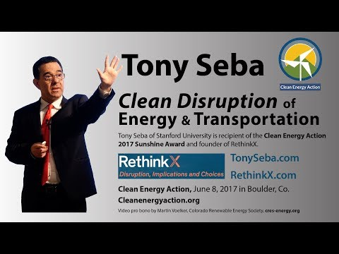 Tony Seba: Clean Disruption Energy & Transportation