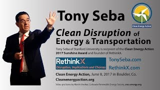 Tony Seba: Clean Disruption - Energy & Transportation