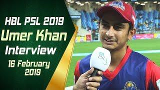 Umer Khan Interview | 16th Feb | HBL PSL 2019