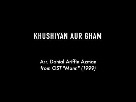 Khushiyan Aur Gham - Arr. Danial Ariffin Azman from OST Mann (1999)