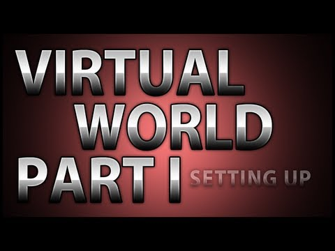 Creating a Virtual World! Part I: Setting Up The Server