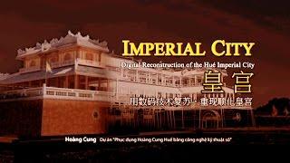 用数码技术复苏、重现顺化皇宫 - Hue Imperial City (Chinese-Subtitle)