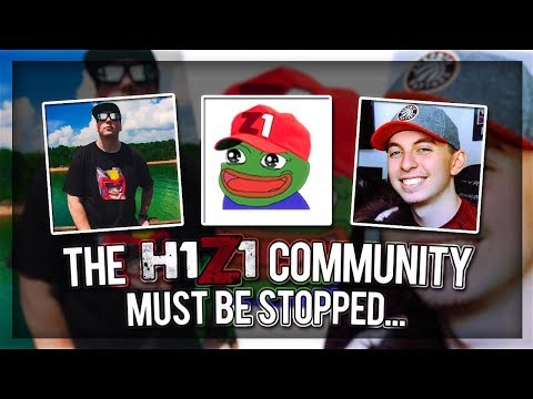 THE ENTIRE H1Z1 COMMUNITY MUST BE STOPPED