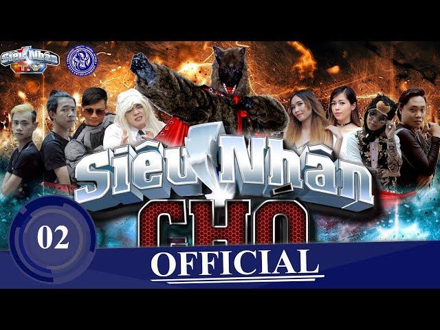 SIÊU NHÂN CHÓ - Tập 2     Super Dog Sitcom  ( Siêu Anh Hùng Trở Lại )