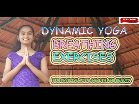 Dynamic yoga breathing exercises for physical-vital health and beauty I Nature cure  mega health