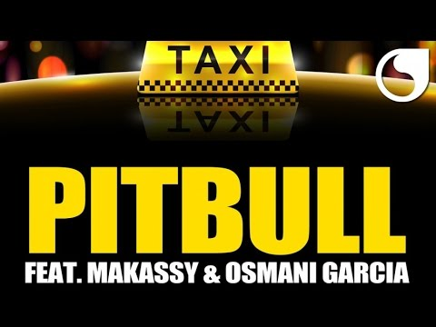 Pitbull Ft. Makassy & Osmani Garcia - El Taxi (Steed Watt Mix)