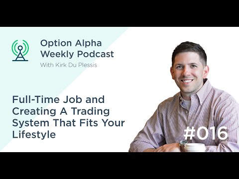 Full-Time Job & Creating A Trading System That Fits Your Lifestyle - Show #016