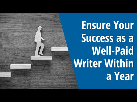 Ensure Your Success as a Well-Paid Writer Within a Year