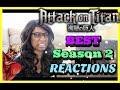 ATTACK ON TITAN S2 REACTIONS w/Cali Tea