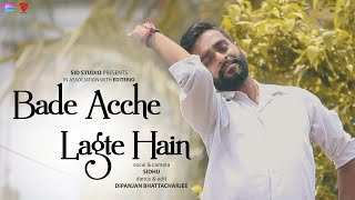 Bade Acche Lagte Hain | Cover | Sid Studio