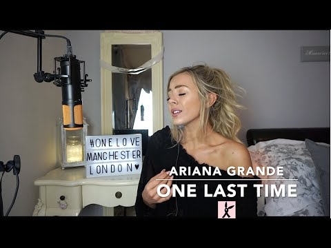 Ariana Grande - One Last Time  Cover 💗