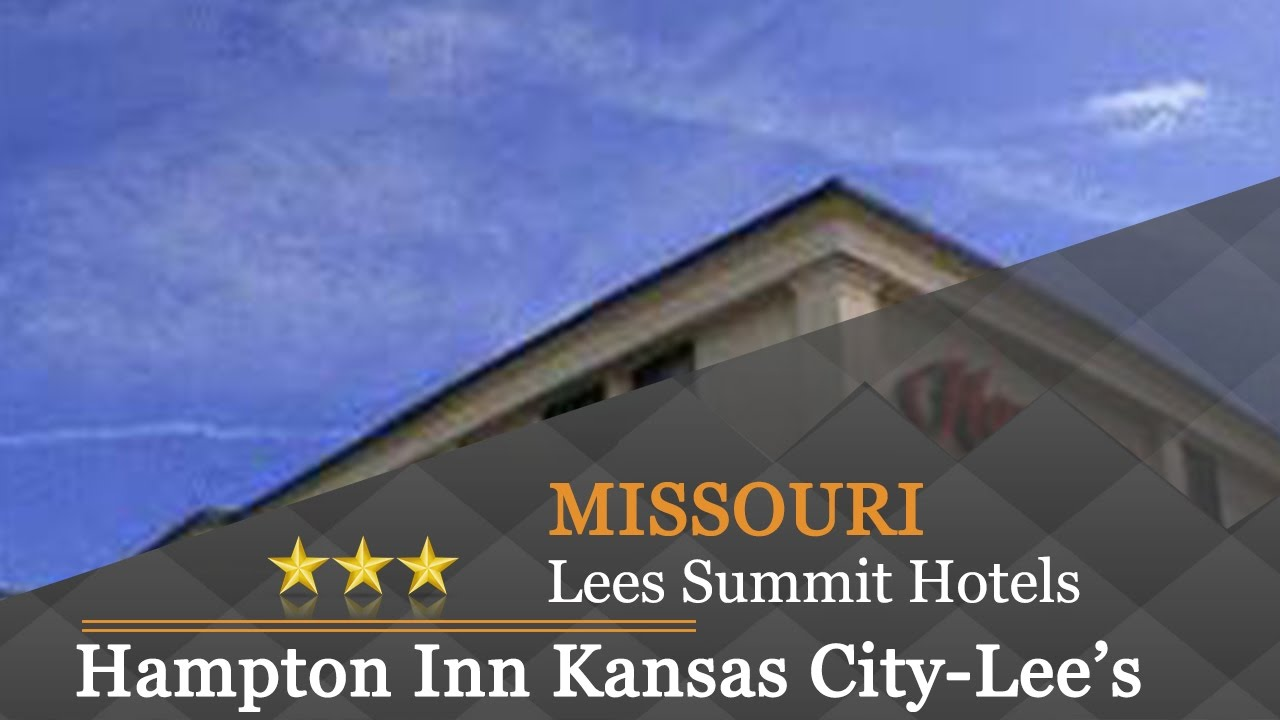 Hampton Inn Kansas City Lee S Summit Lees Hotels Missouri