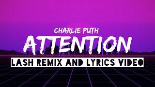"Charlie Puth - ""Attention - (Lash Remix)"" [Official Lyrics Video] | Technified Creator |Lyrics Video"