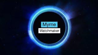 Myrne - Watchmaker (Free Download)