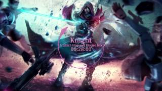 Knight - A Glitch Hop and Electro Mix