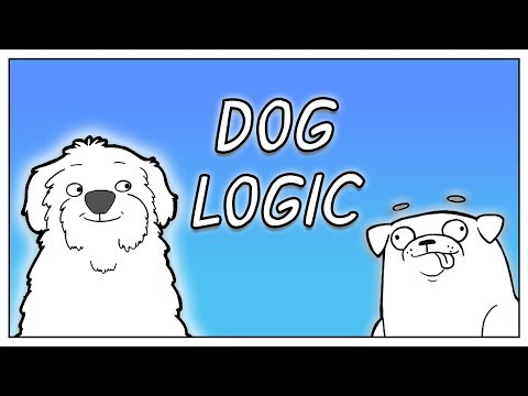 We Are Two Dogs. We Are Doing Our Best.   Dog Logic Trailer
