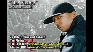 Ja Rule ft. Nas and Ashanti - The Pledge [Traduzido]