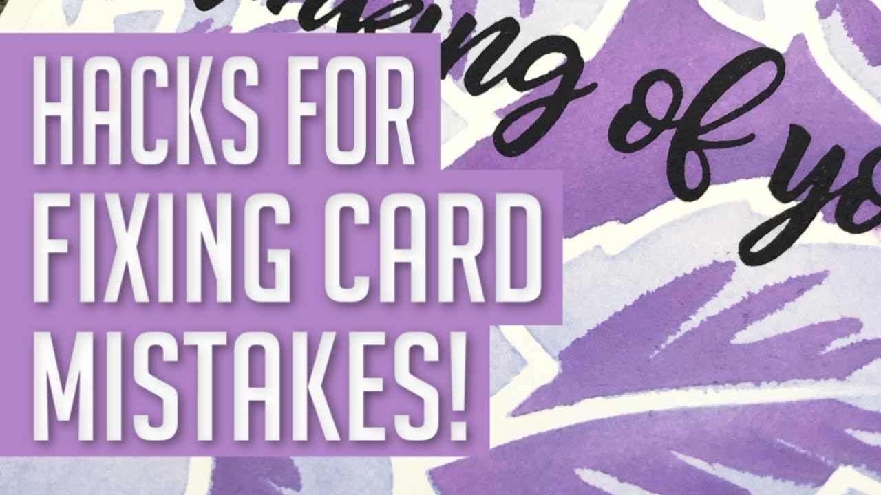 Download Hacks for FIXING Cardmaking MISTAKES
