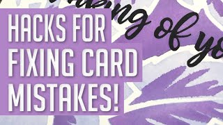 Hacks for FIXING Cardmaking MISTAKES