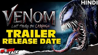 VENOM 2 : Let There Be Carnage - Trailer Release Date \u0026 More Details [Explained In Hindi]