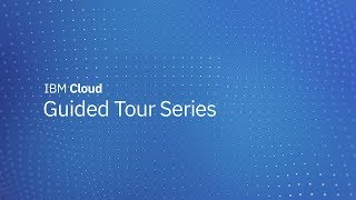 A guided tour of IBM Cloud