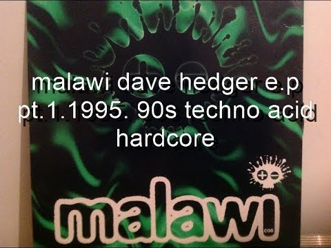 malawi dave hedger e p pt 1. 1995.  90s techno acid hardcore
