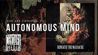BENEATH THE MASSACRE - Autonomous Mind (Album Track)