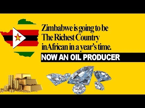 Zimbabwe To Become Richest Country in Africa Within 1 Year, NOW AN OIL PRODUCER, 1