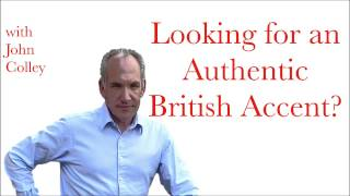 Are You looking for an authentic British Accent