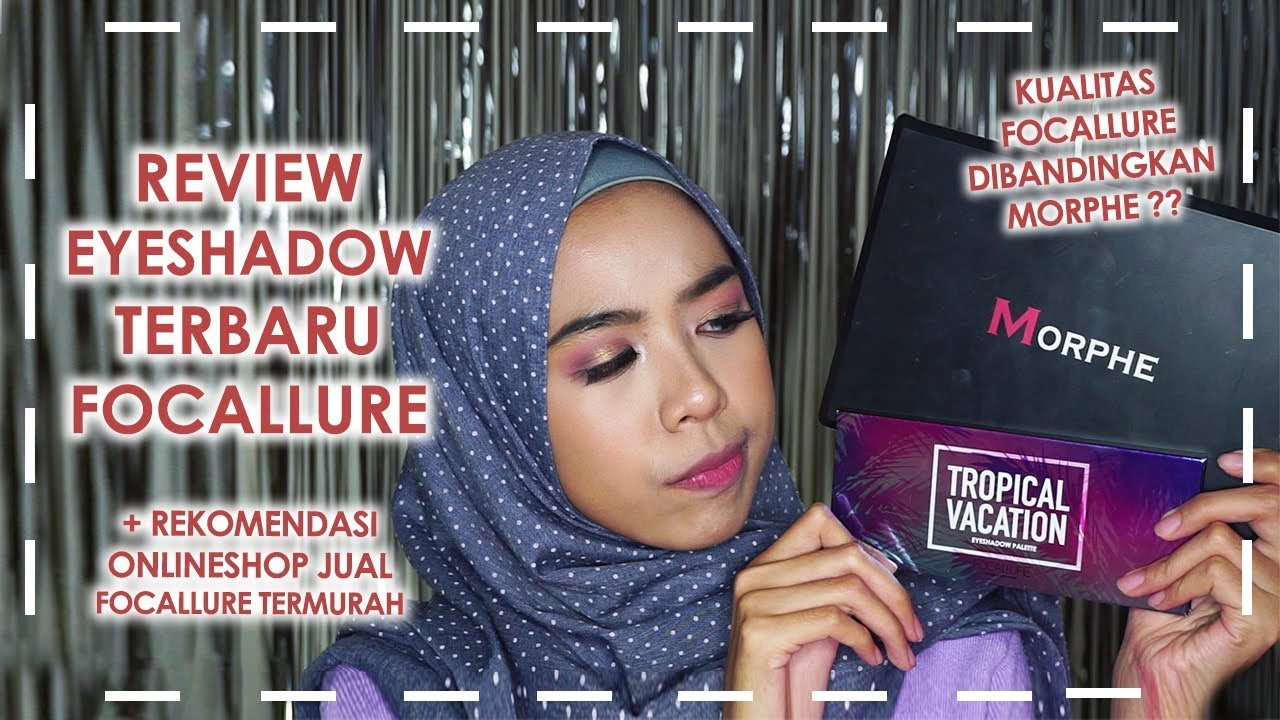 Review Eyeshadow Focallure Morphe Tutorial Tropical 14 Glow Tint Daring Goban X Molita Affordable Online Shop Makeup Indonesia