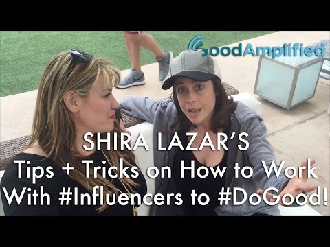 Shira Lazar's Tips + Tricks on how to work with #Influencers to #DoGood!