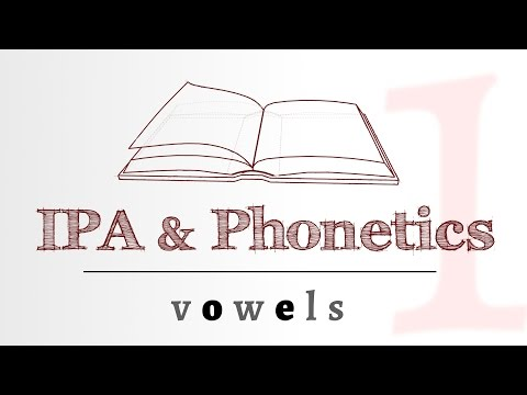 IPA for Language Learning - Vowels (1 of 4)