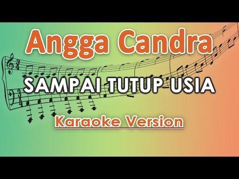 Angga Candra - Sampai Tutup Usia (Karaoke Lirik Tanpa Vokal) By Regis
