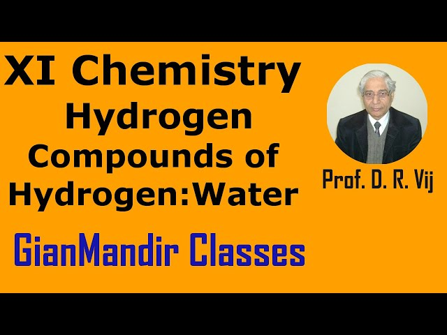 XI Chemistry | Hydrogen | Compounds of Hydrogen | Water by Ruchi Ma'am