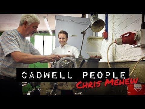 Cadwell People: Chris Mehew
