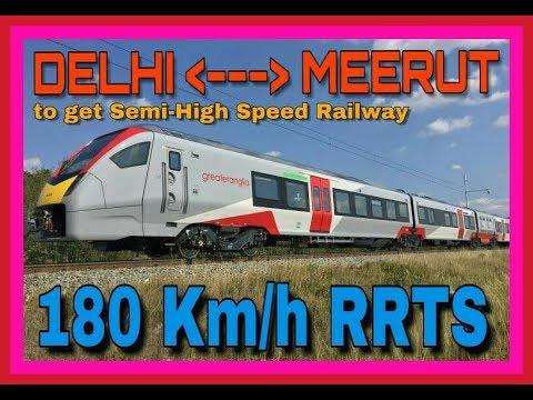 180 KM/H Delhi-Meerut RRTS Semi High Speed Railway to be Ready by 2024.