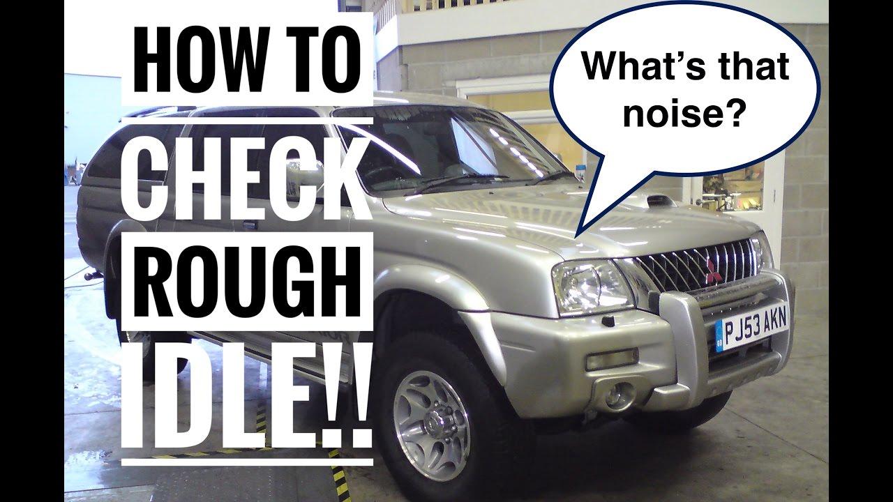 How To Check Rough Idle, Mitsubishi L200 & Triton 2 5td  Also For Montero  Sport & Shogun Sport 4d56t