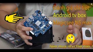 Mở hộp và kiểm tra chất lượng phần cứng Magicsee N5 max || Nên Mua android tv box như thế nào ?