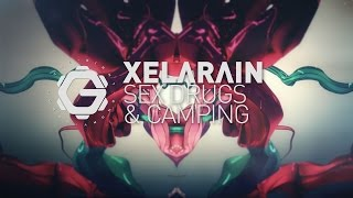 XELΛRΛIN - Sex Drugs & Camping