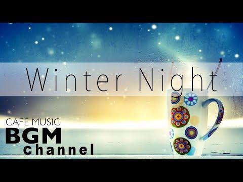 Winter Jazz Night Music - Relaxing Jazz Music For Sleep, Study, Work