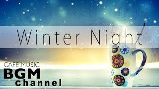 Winter Jazz Night Music - Relaxing Jazz Music For